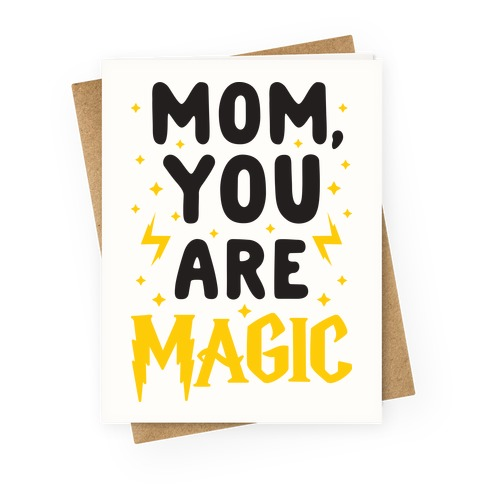 Mom You Are Magic Greeting Card