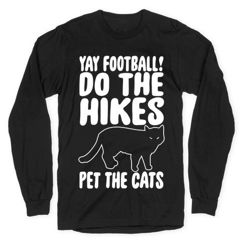 Yay Football Do The Hikes Pet The Cats White Print Long Sleeve T-Shirt