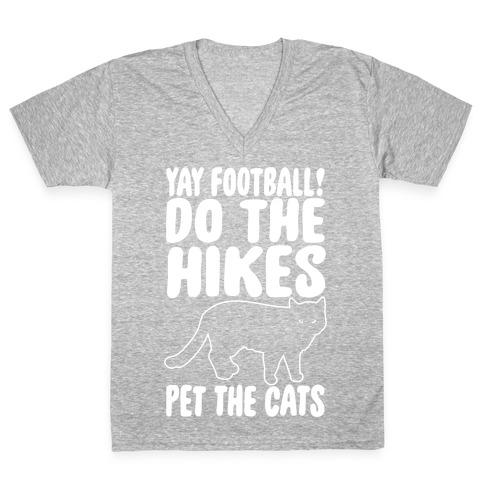 Yay Football Do The Hikes Pet The Cats White Print V-Neck Tee Shirt