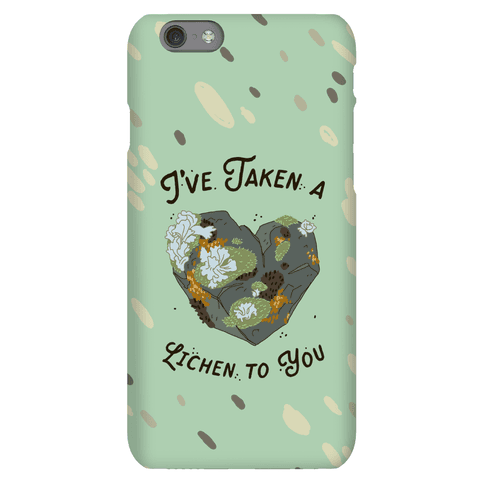 I've Taken a Lichen to You Phone Case