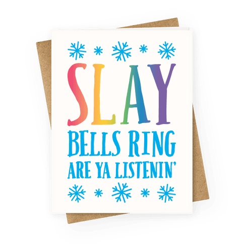 SLAY Bells Ring Are Ya Listenin' Greeting Card