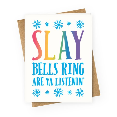 SLAY Bells Ring Are Ya Listenin' Greeting Card