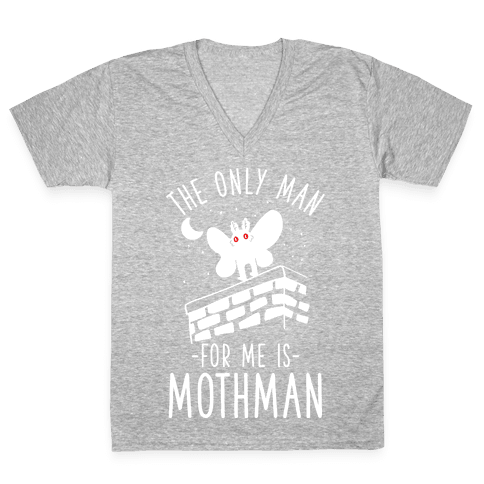 The Only Man for Me is Mothman V-Neck Tee Shirt