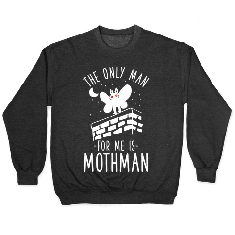 The Only Man for Me is Mothman Pullover
