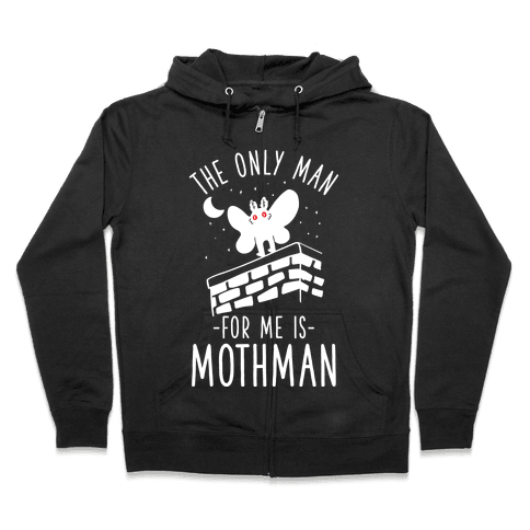 The Only Man for Me is Mothman Zip Hoodie