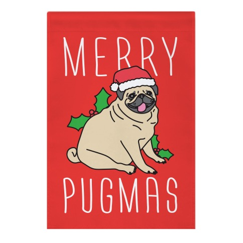 Merry Pugmas Garden Flag