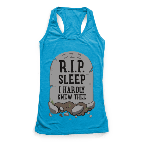R.I.P. sleep Racerback Tank Top