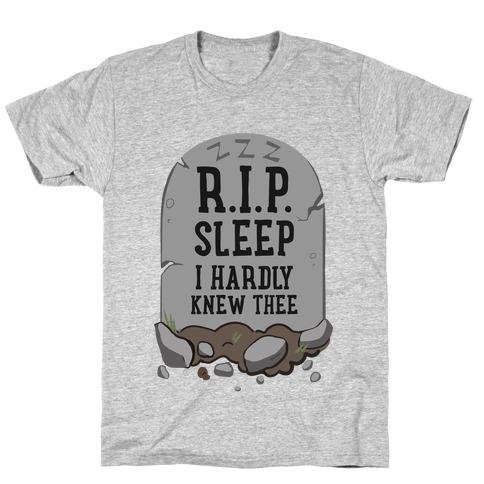 R.I.P. sleep T-Shirt