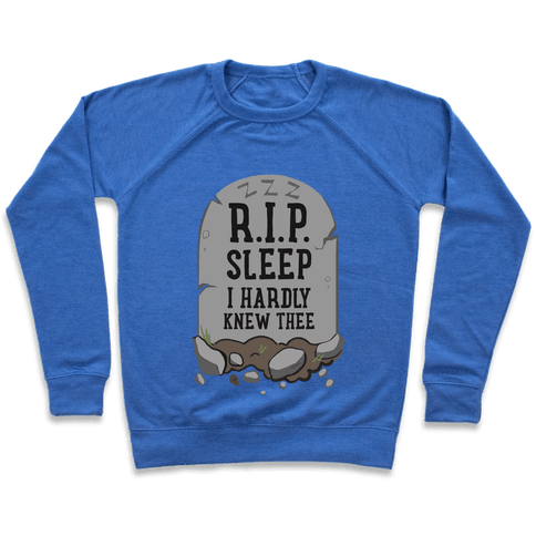 R.I.P. sleep Pullover
