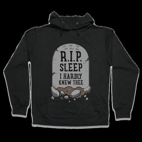 R.I.P. sleep Hooded Sweatshirt