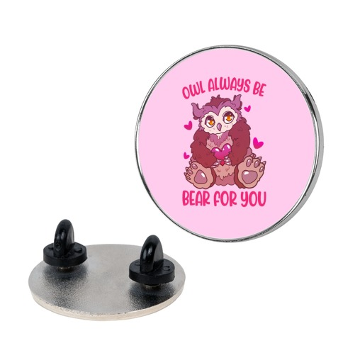 Owl Always Be Bear for You Pin