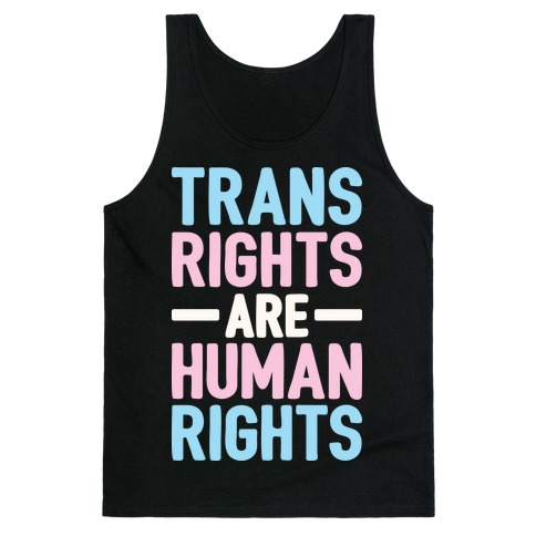 Trans Rights Are Human Rights Tank Top