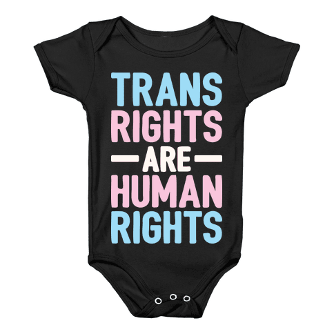 Trans Rights Are Human Rights Baby Onesy