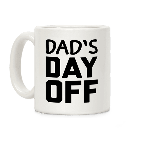 Dad's Day Off Coffee Mug