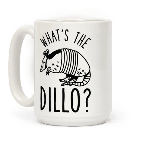 What's the Dillo? Coffee Mug