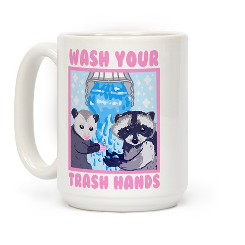 Wash Your Trash Hands Coffee Mug
