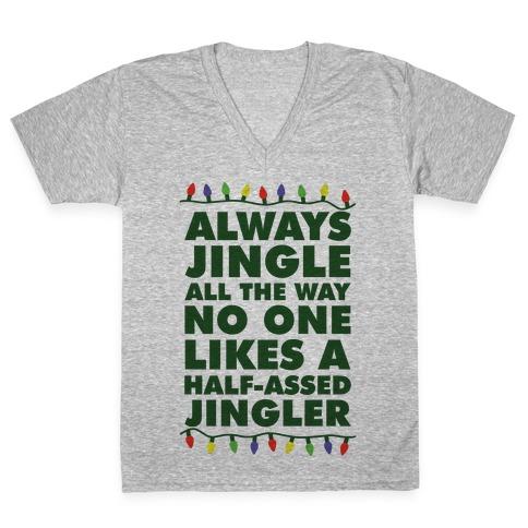 Always Jingle All The Way No One Likes a Half-Assed Jingler Christmas Lights V-Neck Tee Shirt