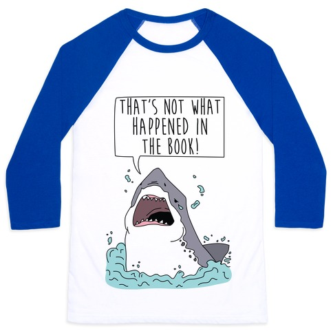 That's Not What Happened In The Book Shark Baseball Tee