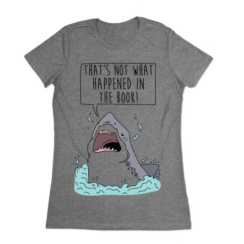 That's Not What Happened In The Book Shark Womens T-Shirt