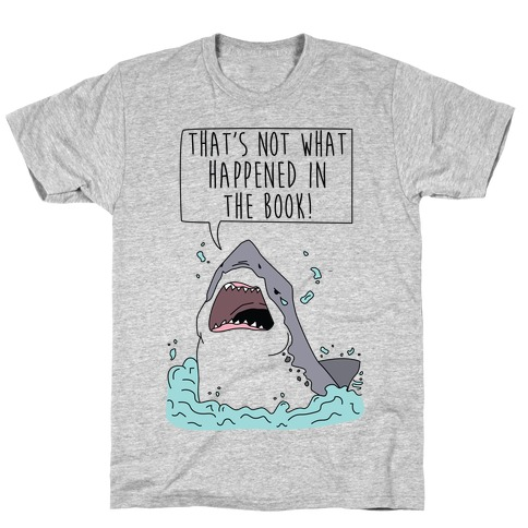 That's Not What Happened In The Book Shark T-Shirt