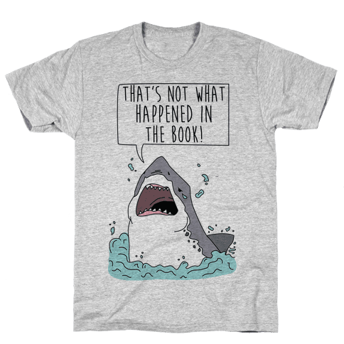 That's Not What Happened In The Book Shark Mens T-Shirt