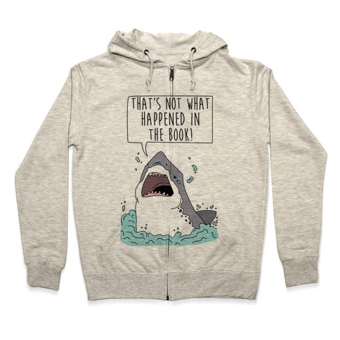 That's Not What Happened In The Book Shark Zip Hoodie