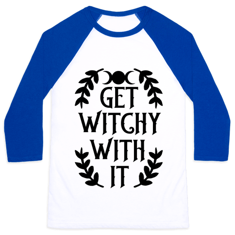 Get Witchy With It Baseball Tee