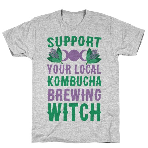 Support Your Local Kombucha-Brewing Witch T-Shirt
