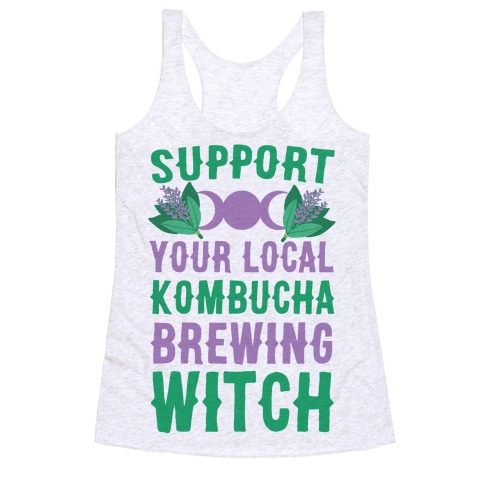 Support Your Local Kombucha-Brewing Witch Racerback Tank Top