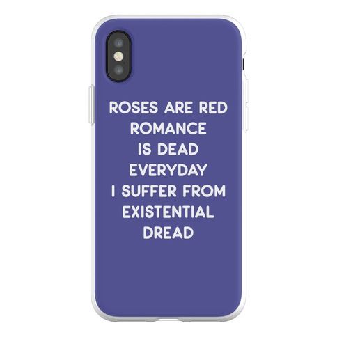 Rose Are Red, Romance Is Dead, Everyday I Suffer From Existential Dread Phone Flexi-Case