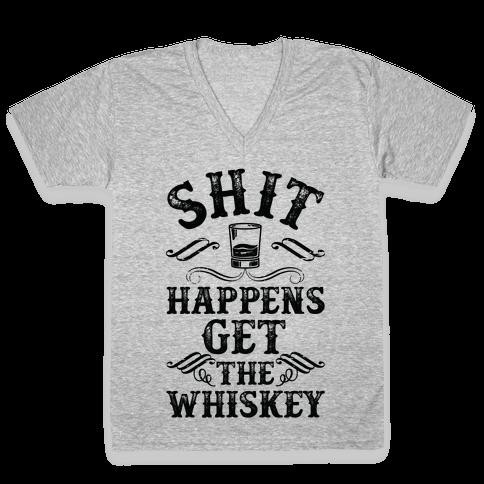 Shit Happens Get the Whiskey V-Neck Tee Shirt
