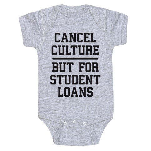 Cancel Culture, But For Student Loans Baby Onesy