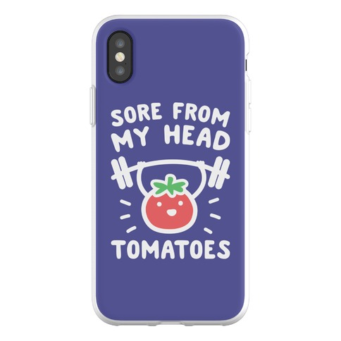 Sore From My Head Tomatoes Phone Flexi-Case