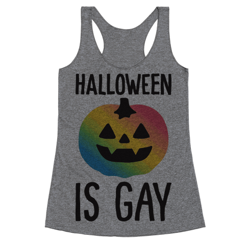 Halloween Is Gay Racerback Tank Top
