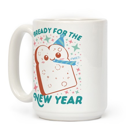 Bready For The New Year Coffee Mug