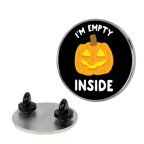 I'm Empty Inside Pumpkin pin