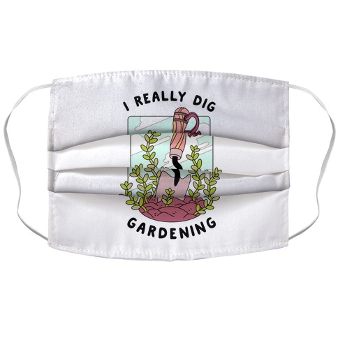 I Really Dig Gardening Accordion Face Mask