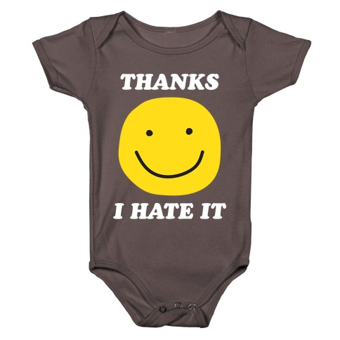 Thanks I Hate It Baby One-Piece