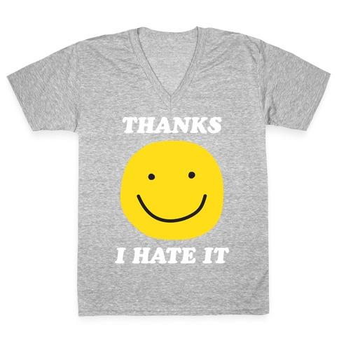 Thanks I Hate It V-Neck Tee Shirt