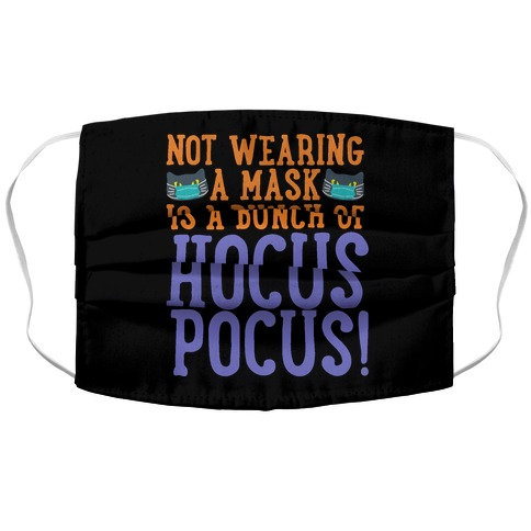 Not Wearing A Mask Is A Bunch of Hocus Pocus Accordion Face Mask