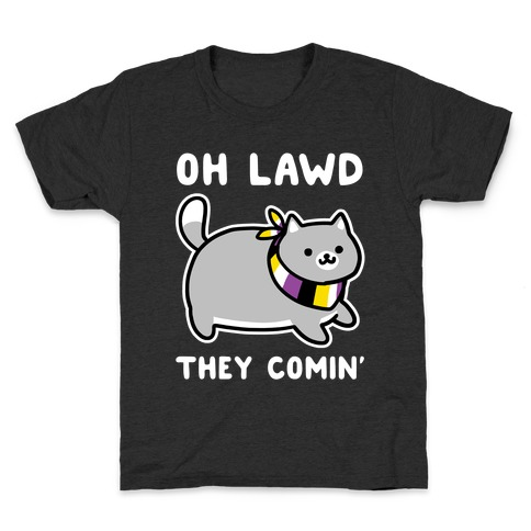 Oh Lawd, They Comin' - Non-Binary Kids T-Shirt