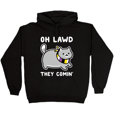 Oh Lawd, They Comin' - Non-Binary Hooded Sweatshirt