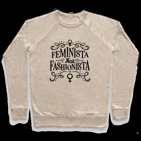 Feminista, Not Fashionista Pullover