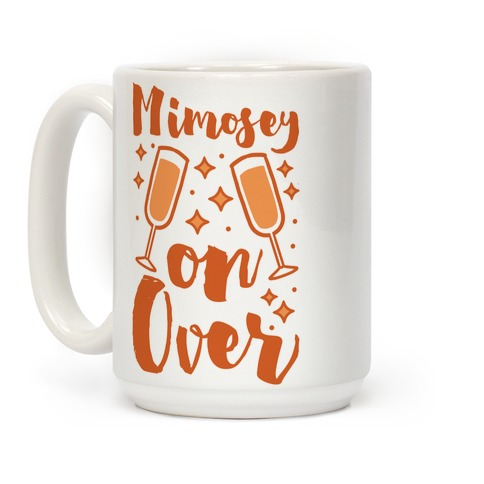 Mimosey on Over Coffee Mug
