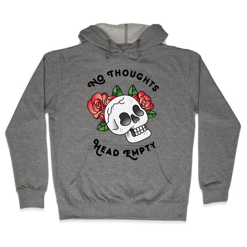 No Thoughts, Head Empty Hooded Sweatshirt