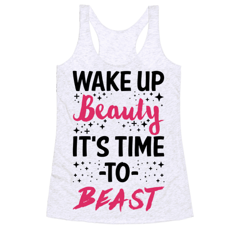 Wake Up Beauty It's Time To Beast Racerback Tank Top