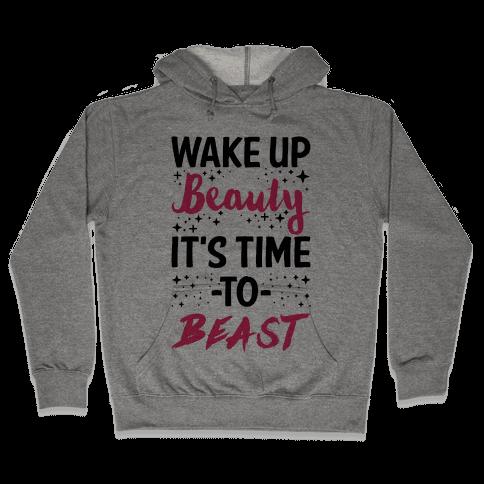 Wake Up Beauty It's Time To Beast Hooded Sweatshirt