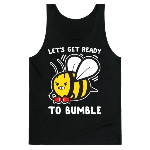 Let's Get Ready To Bumble Tank Top