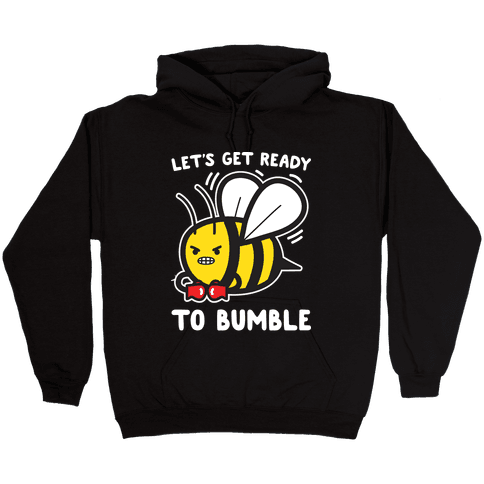 Let's Get Ready To Bumble Hooded Sweatshirt