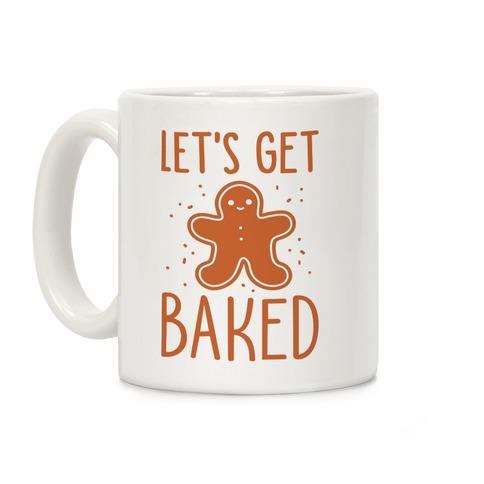 Let's Get Baked Gingerbread Coffee Mug